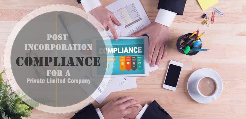Post Incorporation Compliances For Private Limited Companies