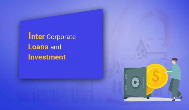 All about Inter-Corporate Loans and Investments made by Company