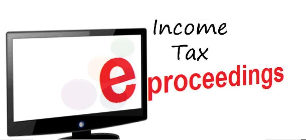 Income Tax E-Assessment Proceeding