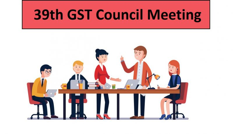 Decisions Taken In 39th GST Council Meeting