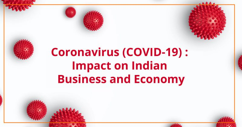 COVID-19 and its Impact on Indian Economy & Business
