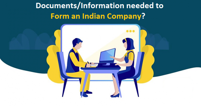 What are the Documents/Information needed to Form an Indian Company?