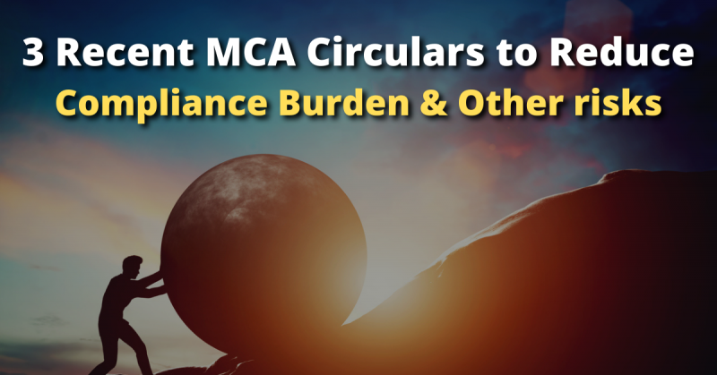 3 recent MCA circulars to reduce compliance burden & other risks