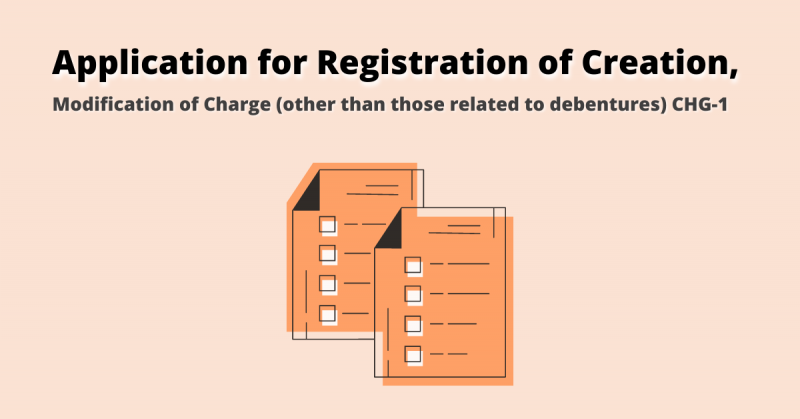 Application for Registration of Creation, Modification of Charge (other than those related to debentures) CHG-1