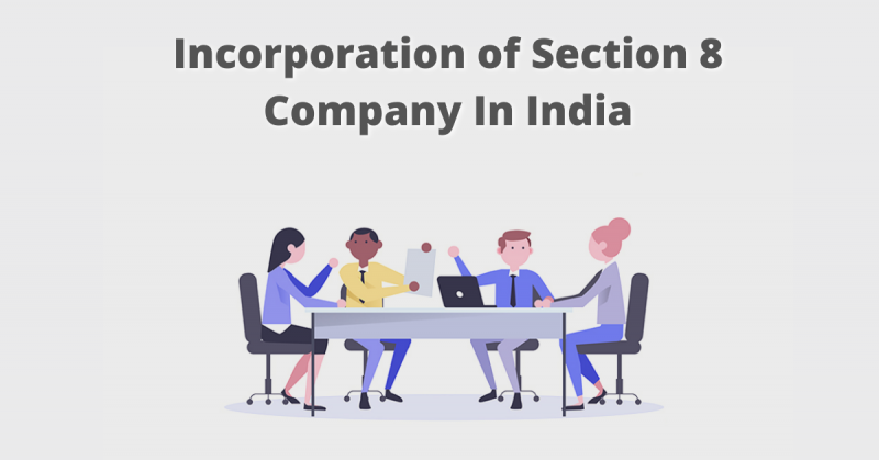 Incorporation of Section 8 Company In India