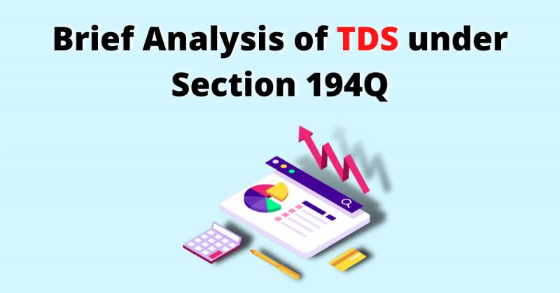 Brief Analysis of TDS under Section 194Q